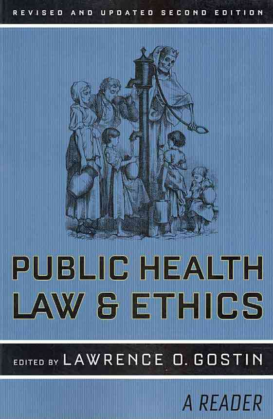 Public Health Law and Ethics By Gostin, Lawrence O. (EDT)
